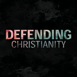 Defending Christianity