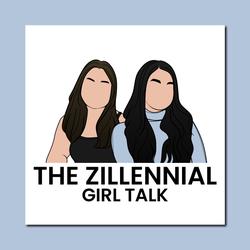Zillennial Girl Talk
